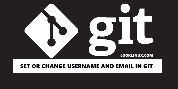 Set-Or-Change-Username-and-mail-In-GIT