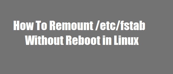 How To Remount /etc/fstab Without Reboot in Linux - LookLinux