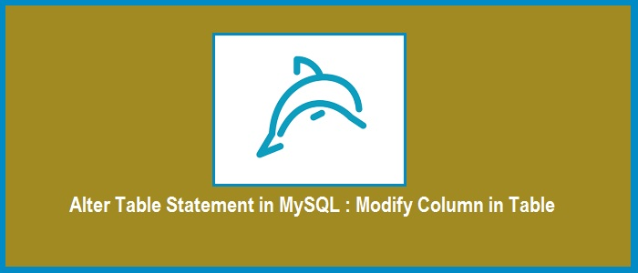 Alter table statement in mysql how to modify column in - Alter table change column type ...