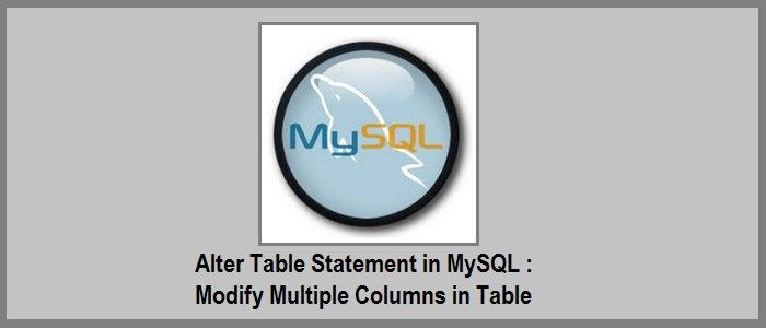 Alter table statement in mysql how to modify multiple - Alter table change column type ...